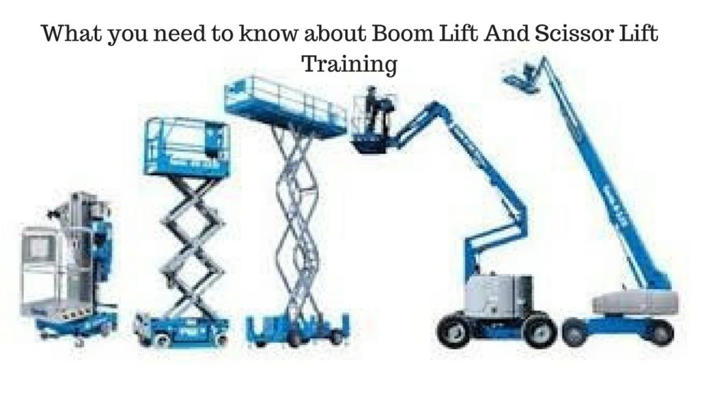 What you need to know about Boom Lift And Scissor Lift Training